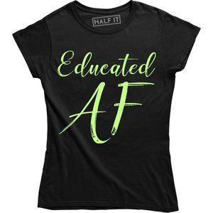 Educated AF College Graduation Seniors Tee T-shirt